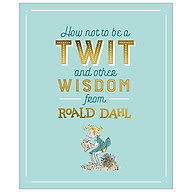 How Not To Be A Twit and Other Wisdom from Roald Dahl thumbnail
