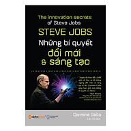 Steve Jobs - Những Bí Quyết Đổi Mới Và Sáng Tạo (Tái Bản 2017) thumbnail