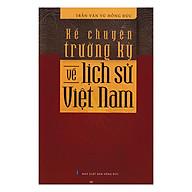 Kể Chuyện Trường Kỳ Về Lịch Sử Việt Nam thumbnail