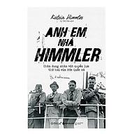 Anh Em Nhà Himmler (Tái Bản 2018) thumbnail