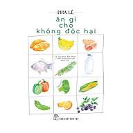 Ăn Gì Cho Không Độc Hại thumbnail