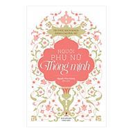 Tủ Sách Tri Thức Dành Cho Phụ Nữ - Người Phụ Nữ Thông Minh thumbnail