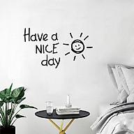 Decal dán tường chữ HAVE A NICE DAY ý nghĩa thumbnail