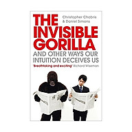 The Invisible Gorilla And Other Ways Our Intuitiion Deceives Us thumbnail