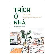 Sách - Thích Ở Nhà (Bìa mềm) (tặng kèm bookmark) thumbnail