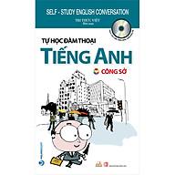 Tự Học Đàm Thoại Tiếng Anh - Công Sở (Tái Bản) thumbnail