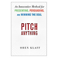 Pitch Anything An Innovative Method For Presenting, Persuading, And Winning The Deal thumbnail