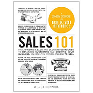 Sales 101 From Finding Leads and Closing Techniques to Retaining Customers and Growing Your Business, an Essential Primer on How to Sell (Adams 101) thumbnail