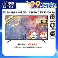 Smart Tivi Coocaa - Android 10 4K UHD 55 Inch - Model 55S6G PRO - Hàng chính hãng thumbnail