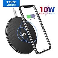 [HÀNG CHÍNH HÃNG] Đế Sạc Nhanh Không Dây TOPK B01W 10W Cho iPhone 12 Pro Max Xiaomi 10 HUAWEI P30 - Phân phối bởi TOPK VIỆT NAM thumbnail