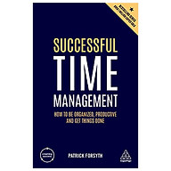 Successful Time Management How to be Organized, Productive and Get Things Done thumbnail