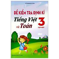 Đề Kiểm Tra Định Kì Tiếng Việt Và Toán - Lớp 3 (Tập 1) thumbnail