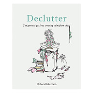 Declutter The get-real guide to creating calm from chaos thumbnail