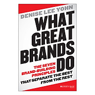 What Great Brands Do The Seven Brand-Building Principles That Separate The Best From The Rest thumbnail