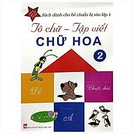 Tô Chữ - Tập Viết Chữ Hoa - Tập 2 thumbnail
