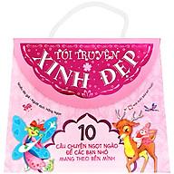 Túi Truyện Xinh Đẹp - 10 Câu Chuyện Tuyệt Vời Để Các Bạn Nhỏ Mang Theo Bên Mình (Túi Màu Hồng) thumbnail
