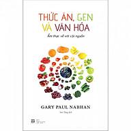 Thức Ăn, Gen Và Văn Hóa - Ẩm thực về với cội nguồn thumbnail