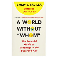 A World Without Whom The Essential Guide To Language In The Buzzfeed Age thumbnail