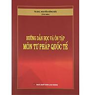 Hướng Dẫn Học Và Ôn Tập Môn Tư Pháp Quốc Tế thumbnail