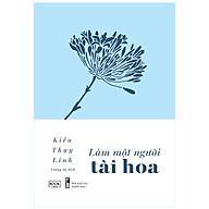 Làm Một Người Tài Hoa (Tặng Kèm Bookmark) thumbnail