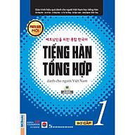 Giáo Trình Tiếng Hàn Tổng Hợp Dành Cho Người Việt Nam - Sơ Cấp 1 - Phiên Bản Mới In Đen Trắng thumbnail