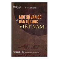 Một Số Vấn Đề Về Dân Tộc Học Việt Nam thumbnail