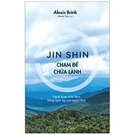 Jin Shin Chạm Để Chữa Lành - Nghệ Thuật Chữa Bệnh Bằng Ngón Tay Của Người Nhật thumbnail