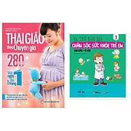 Combo sách Thai Giáo Theo Chuyên Gia - 280 Ngày - Mỗi Ngày Đọc Một Trang+ Chăm Sóc Sức Khỏe Trẻ Em (Tập 3) Dinh Dưỡng Ăn Dặm thumbnail