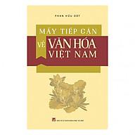 Mấy Tiếp Cận Về Văn Hóa Việt Nam thumbnail