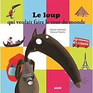 Truyện thiếu nhi tiếng Pháp - Le Loup Qui Voulait Faire Le Tour Du Monde thumbnail
