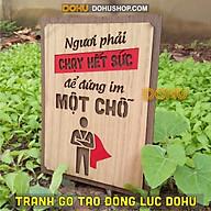 Tranh Gỗ Văn Phòng Truyền Động Lực DOHU206 Ngươi phải chạy hết sức để đứng im một chỗ - Giá Rẻ thumbnail