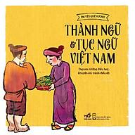 Thành Ngữ Và Tục Ngữ Việt Nam (Tái Bản) thumbnail