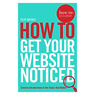 How To Get Your Website Noticed - How To Academy (Paperback) thumbnail