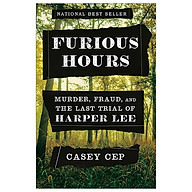 Furious Hours Murder, Fraud, And The Last Trial Of Harper Lee thumbnail