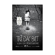 Trại Trẻ Đặc Biệt Của Cô Peregrine (Tái Bản) thumbnail