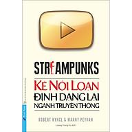 Streampunks - Kẻ Nổi Loạn Định Dạng Lại Ngành Truyền Thông thumbnail