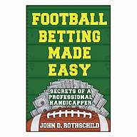 Football Betting Made Easy Secrets Of A Professional Handicapper thumbnail