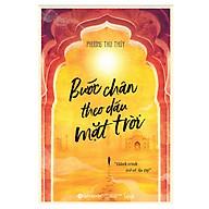 Bước Chân Theo Dấu Mặt Trời Hành Trình Trở Về Ấn Độ (Bản Thông Thường)(Tặng Kèm Bookmark Tiki) thumbnail