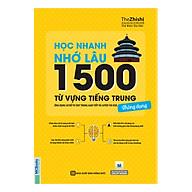 Học Nhanh Nhớ Lâu 1500 Từ Vựng Tiếng Trung Thông Dụng thumbnail