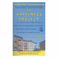 The Happiness Project (Revised Edition) Or, Why I Spent A Year Trying To Sing In The Morning, Clean My Closets, Fight Right, Read Aristotle, And Generally Have More Fun thumbnail