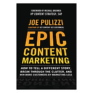 Epic Content Marketing How To Tell A Different Story, Break Through The Clutter, And Win More Customers By Marketing Less thumbnail