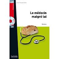 Sách luyện đọc tiếng Pháp trình độ B1 (kèm CD) - LFF B1 - Le médecin malgré lui - Molière thumbnail