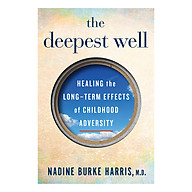 The Deepest Well Healing the Long-Term Effects of Childhood Adversity (Paperback) thumbnail