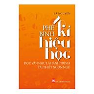 Phê Bình Kí Hiệu Học - Đọc Văn Như Là Hành Trình Tái Thiết Ngôn Ngữ thumbnail