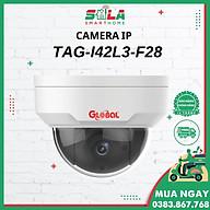 Camera IP Dome Giám Sát NHÀ TRỌ CÔNG TY - 2.0mp Global TAG-I42L3-F28 thumbnail