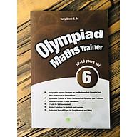Sách Olympiad Maths Trainer 6 - Toán Dành Cho trẻ Từ 12 - 13 tuổi thumbnail
