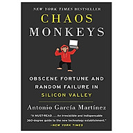 Chaos Monkeys Intl Obscene Fortune and Random Failure in Silicon Valley thumbnail