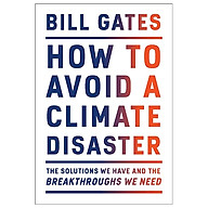 How To Avoid A Climate Disaster The Solutions We Have And The Breakthroughs We Need thumbnail
