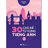 30 Chủ Đề Từ Vựng Tiếng Anh (Tập 2) thumbnail