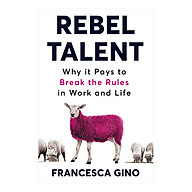 Rebel Talent Why it Pays to Break the Rules at Work and in Life (Paperback) thumbnail